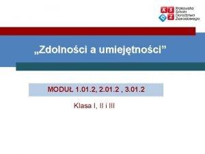 Zdolnoci a umiejtnoci MODU 1 01 2 2