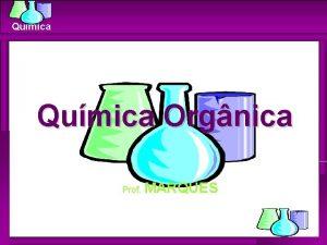 Qumica Orgnica Prof MARQUES Qumica FUNES OXIGENADAS Qumica