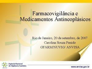Farmacovigilncia e Medicamentos Antineoplsicos Rio de Janeiro 20