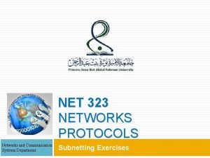 1 NET 323 NETWORKS PROTOCOLS Networks and Communication