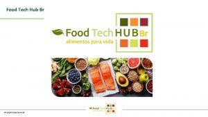 Food Tech Hub Br APLICAO FOOD TECH HUB