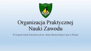Organizacja Praktycznej Nauki Zawodu W Zespole Szk Zawodowych