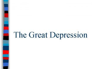 The Great Depression The Great Crash An initial