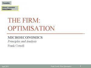 Prerequisites Almost essential Firm Basics THE FIRM OPTIMISATION