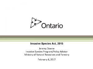 Invasive Species Act 2015 Jeremy Downe Invasive Species