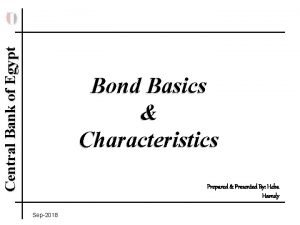 Central Bank of Egypt Bond Basics Characteristics Prepared