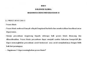 BAB II EBUSINESS GLOBAL BAGAIMANA BISNIS MENGGUNAKAN SI