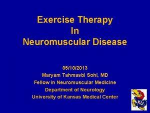 Exercise Therapy In Neuromuscular Disease 05102013 Maryam Tahmasbi