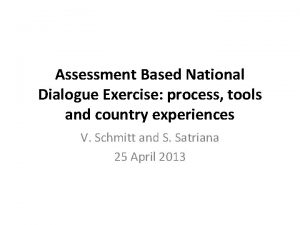 Assessment Based National Dialogue Exercise process tools and
