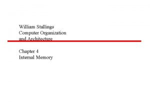 William Stallings Computer Organization and Architecture Chapter 4