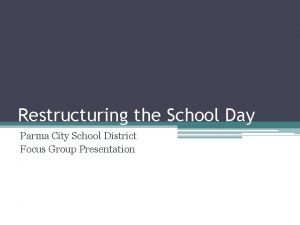 Restructuring the School Day Parma City School District