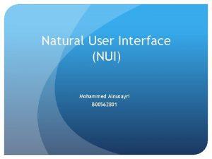 Natural User Interface NUI Mohammed Alnusayri B 00562801