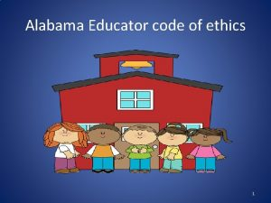 Alabama Educator code of ethics 1 Alabama Educator
