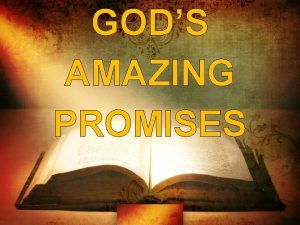 GODS AMAZING PROMISES GODS AMAZING PROMISES The Difference