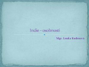Indie osobnosti Mgr Lenka Kudrnov Buddha Buddha vlastnm