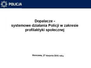 Dopalacze systemowe dziaania Policji w zakresie profilaktyki spoecznej