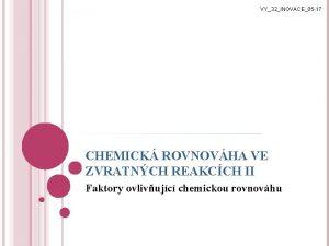 VY32INOVACE05 17 CHEMICK ROVNOVHA VE ZVRATNCH REAKCCH II