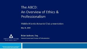 The ABCD An Overview of Ethics Professionalism Middle