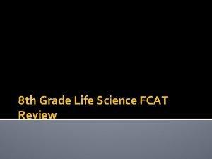 8 th Grade Life Science FCAT Review Genetics