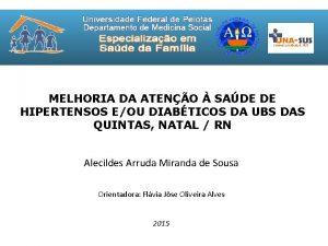 MELHORIA DA ATENO SADE DE HIPERTENSOS EOU DIABTICOS