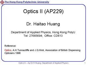 The Hong Kong Polytechnic University Optics II AP