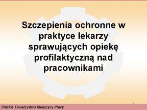 Szczepienia ochronne w praktyce lekarzy sprawujcych opiek profilaktyczn