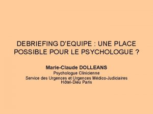 DEBRIEFING DEQUIPE UNE PLACE POSSIBLE POUR LE PSYCHOLOGUE