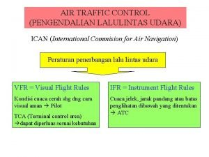 AIR TRAFFIC CONTROL PENGENDALIAN LALULINTAS UDARA ICAN International
