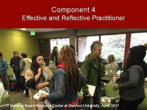 Component 4 Effective and Reflective Practitioner National Board