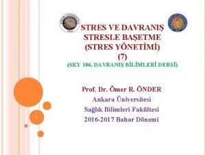 STRES VE DAVRANI STRESLE BAETME STRES YNETM 7