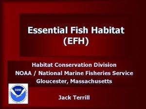 Essential Fish Habitat EFH Habitat Conservation Division NOAA