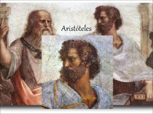 Aristteles Nascido em Estagira Macednia 384 322 a