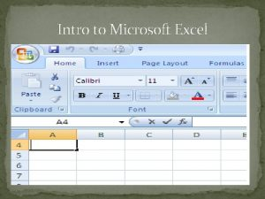 Intro to Microsoft Excel Microsoft Excel write this