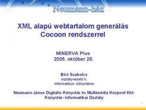 XML alap webtartalom generls Cocoon rendszerrel MINERVA Plus