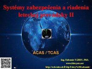 Systmy zabezpeenia a riadenia leteckej prevdzky II ACAS