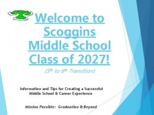 Welcome to Scoggins Middle School Class of 2027