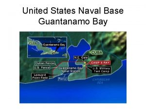 United States Naval Base Guantanamo Bay United States