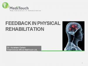 New Generation in Rehabilitation FEEDBACK IN PHYSICAL REHABILITATION