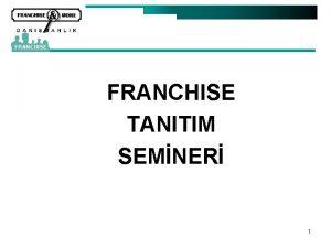 FRANCHISE TANITIM SEMNER 1 FRANCHISE NASIL ALINIR FRANCHISE
