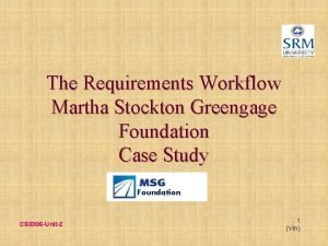 The Requirements Workflow Martha Stockton Greengage Foundation Case