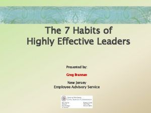 The 7 Habits of Highly Effective Leaders Presented