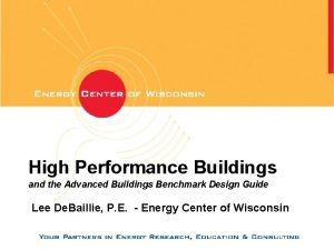 High Performance Buildings and the Advanced Buildings Benchmark