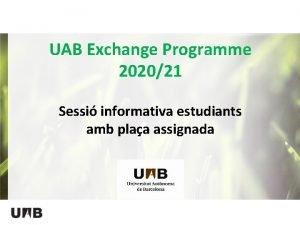 UAB Exchange Programme 202021 Sessi informativa estudiants amb