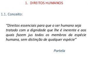 1 DIREITOS HUMANOS 1 1 Conceito Direitos essenciais