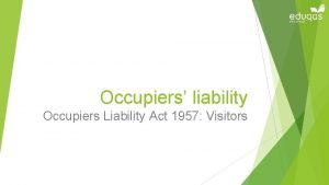Occupiers liability Occupiers Liability Act 1957 Visitors Learning