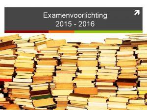 Examenvoorlichting 2015 2016 Mededelingen Op roncallimavo nl Examenreglement