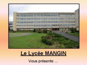Le Lyce MANGIN Vous prsente LE BTS Systmes
