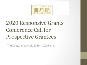 2020 Responsive Grants Conference Call for Prospective Grantees