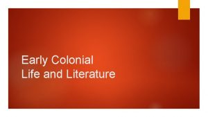 Early Colonial Life and Literature Early American Literature