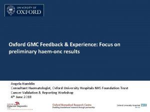 Oxford GMC Feedback Experience Focus on preliminary haemonc